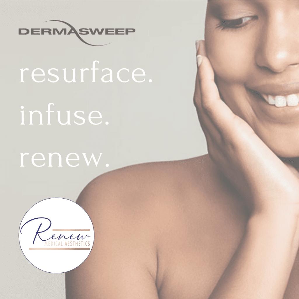 dermasweep resurface infuse renew